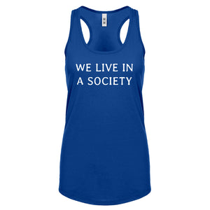 We Live in a Society Womens Racerback Tank Top
