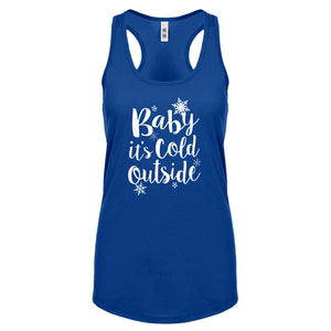 Racerback Baby its Cold Outside Womens Tank Top