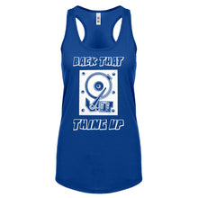 Racerback Back that Thing Up Womens Tank Top