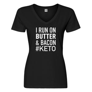 Womens I Run on Butter and Bacon Vneck T-shirt