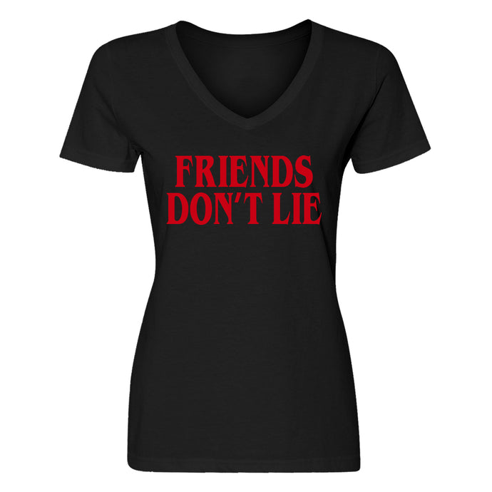 Womens Friend's Don't Lie V-Neck T-shirt