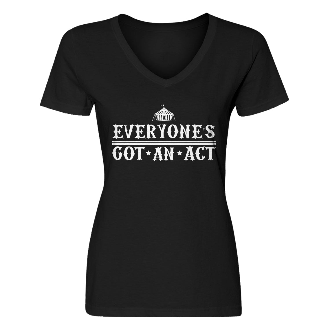 Womens Everyone's Got An Act Vneck T-shirt