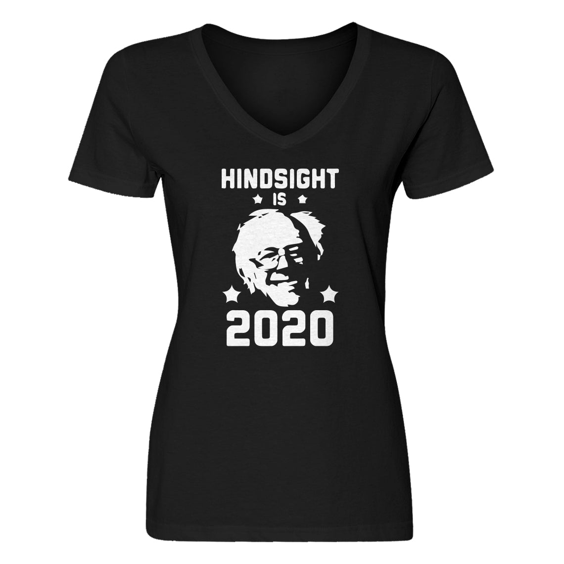 Womens Hindsight is 2020 Bernie Sanders V-Neck T-shirt