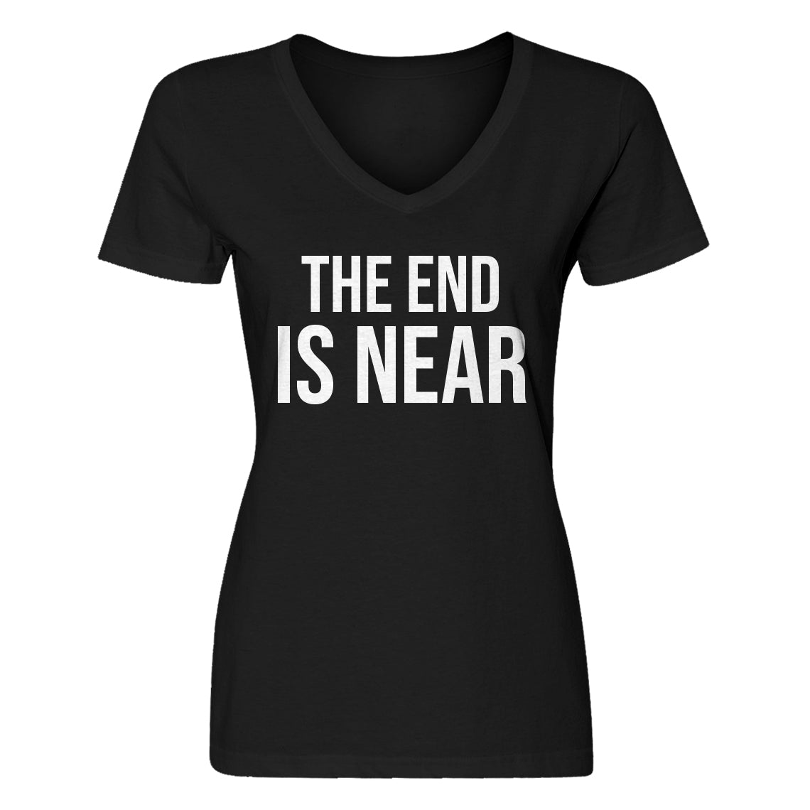 Womens The End is Near V-Neck T-shirt