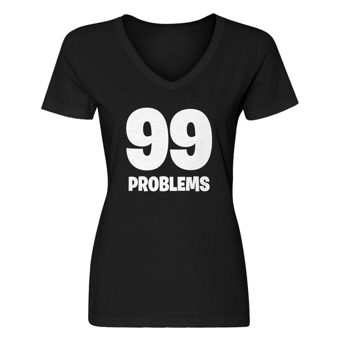 Womens 99 Problems Vneck T-shirt