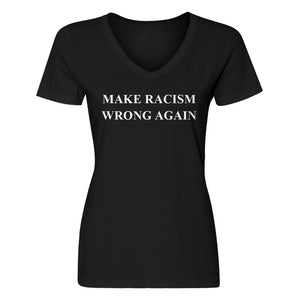 Womens Make Racism Wrong Again V-Neck T-shirt