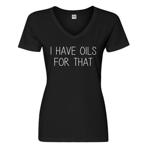 Womens I Have Oils for That Vneck T-shirt