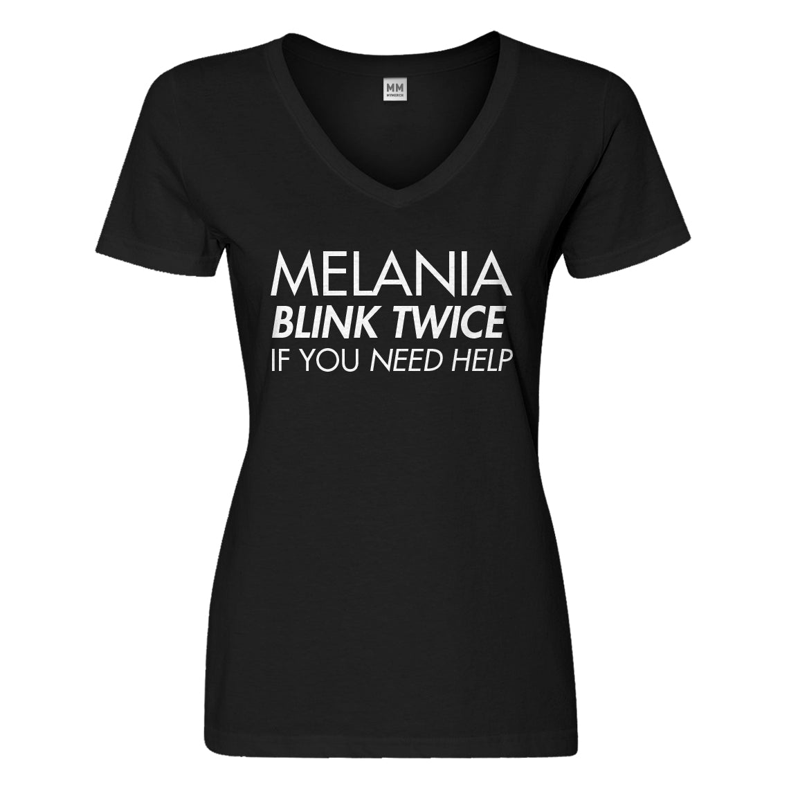 Womens Melania Blink Twice if You Need Help! Vneck T-shirt