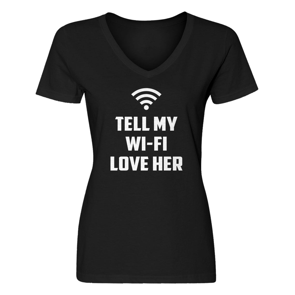 Womens Tell My WI-FI Love Her V-Neck T-shirt