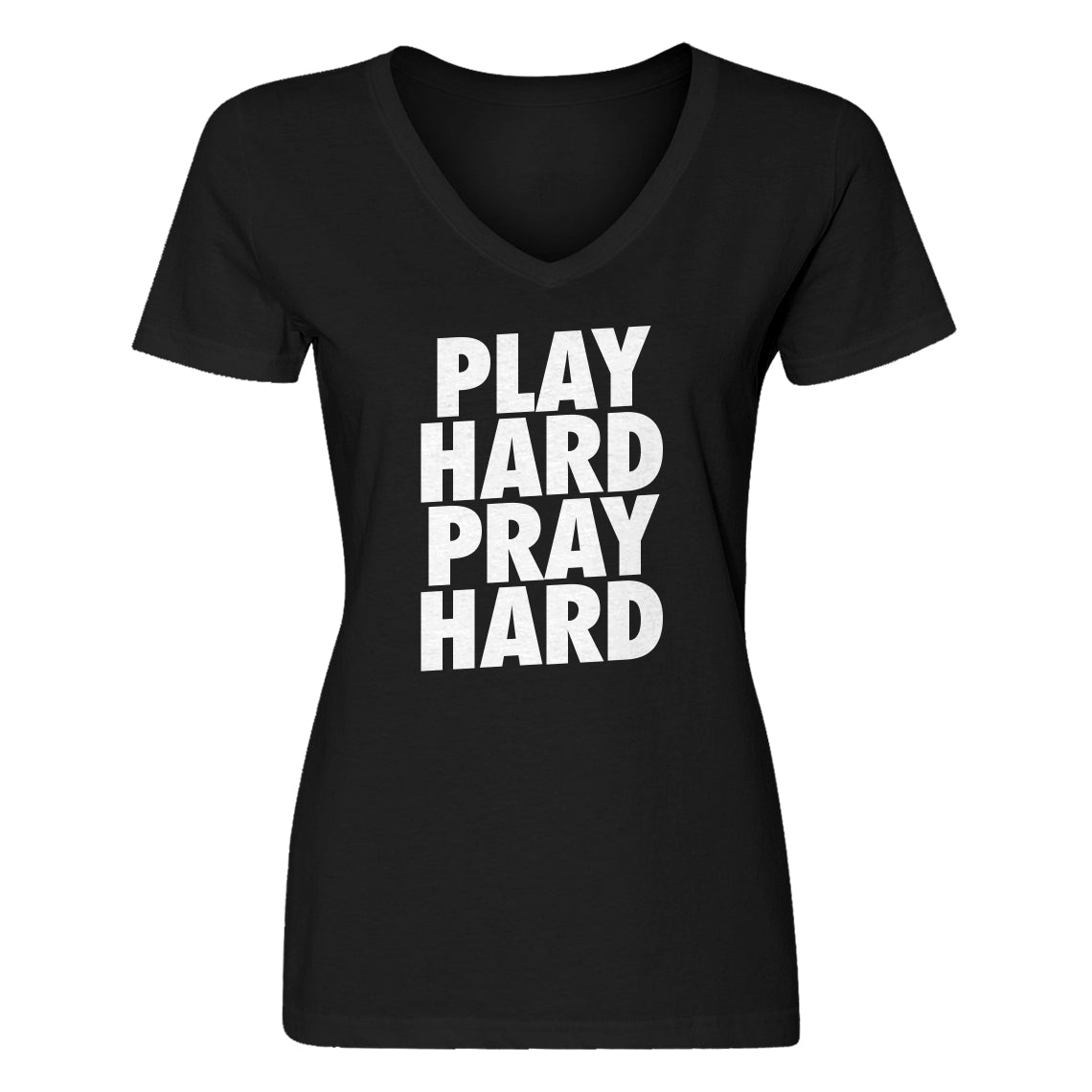 Womens Play Hard Pray Hard Vneck T-shirt