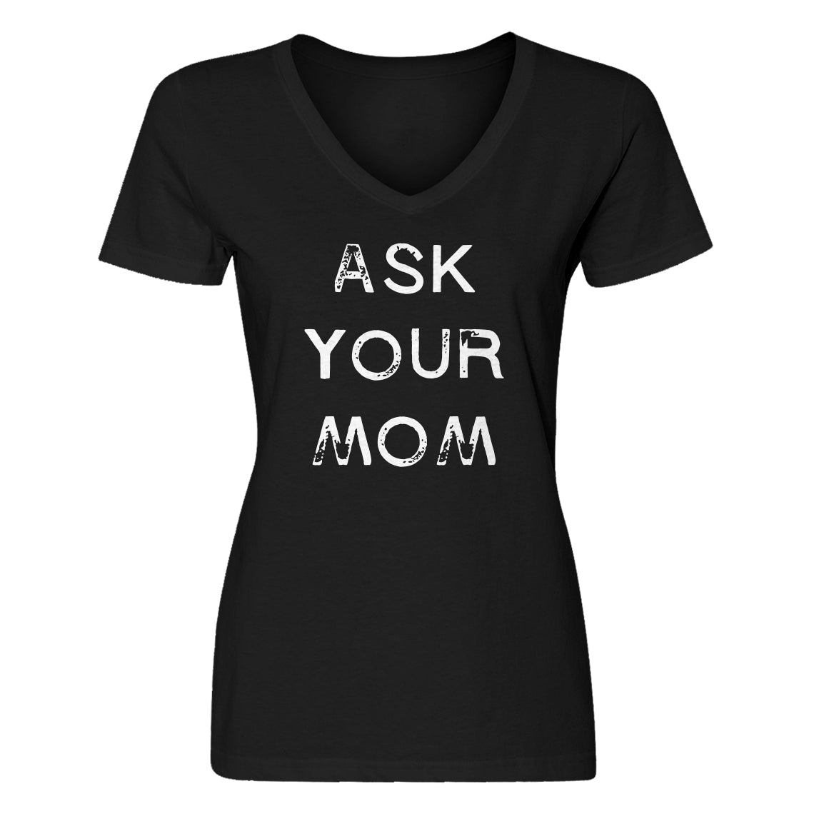 Womens Ask your Mom V-Neck T-shirt