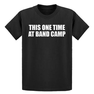 Youth This One Time at Band Camp Kids T-shirt