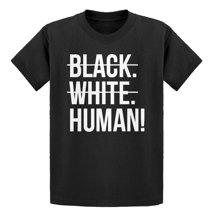 Youth Black. White. Human! Kids T-shirt