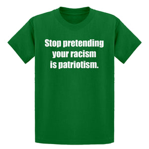 Youth Stop Pretending Your Racism is Patriotism Kids T-shirt