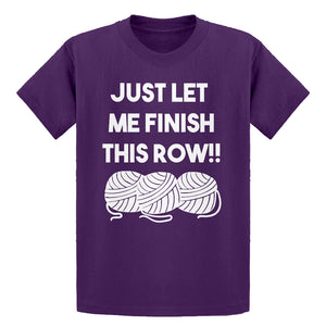 Youth Just Let Me Finish This Row! Kids T-shirt