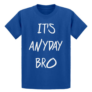 Youth Its Anyday Bro Kids T-shirt