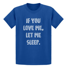 Youth If You Love Me Let Me Sleep Kids T-shirt