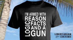 Armed with Reason, Logic, Facts & a Gun Tee