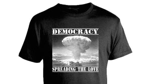 Democracy; Spreading the Love T-Shirt