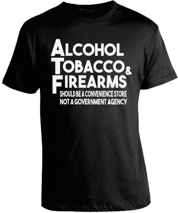 ATF-Alcohol Tobacco & Firearms T-Shirt by Libertarian Country