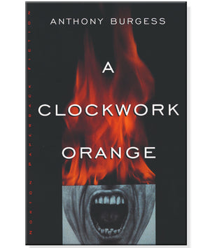 A Clockwork Orange Novel