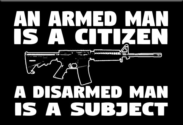 An Armed Man is a Citizen Magnet by Libertarian Country