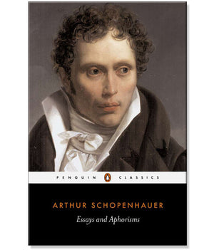 Arthur Schopenhauer Essays and Aphorisms Paperback Book