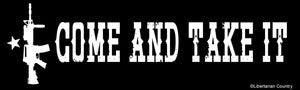 Come and Take it Bumper Sticker by Libertarian Country