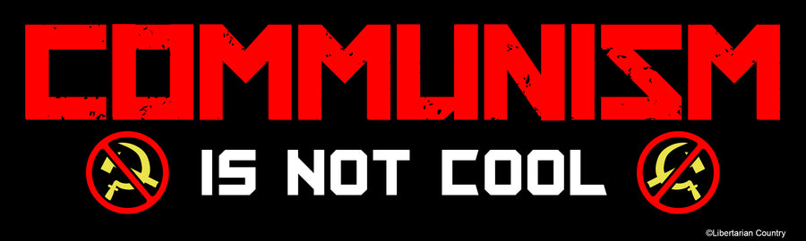 Communism is Not Cool Bumper Sticker by Libertarian Country