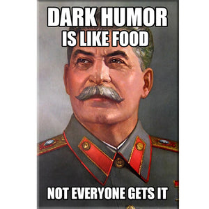 Dark Humor is Like Food Magnet by Libertarian Country