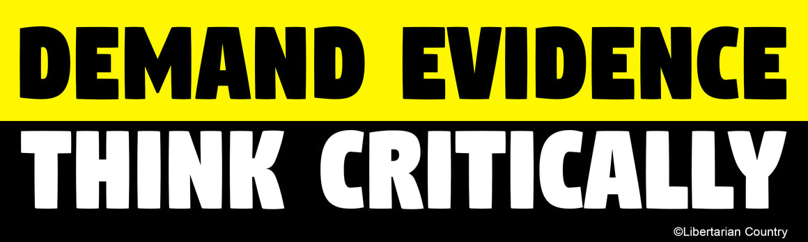 Demand Evidence Think Critically Bumper Sticker