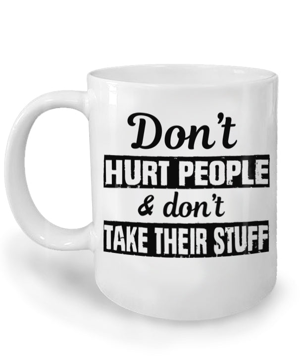 Don't Hurt People and Don't Take Their Stuff Mug by Libertarian Country
