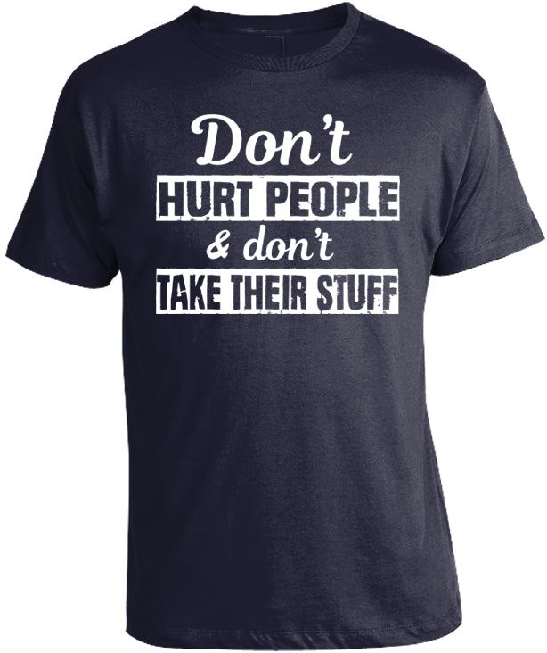 Don't Hurt People and Don't Take Their Stuff Shirt by Libertarian Country