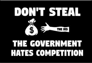 Don't Steal the Government Hates Competition Magnet by Libertarian Country