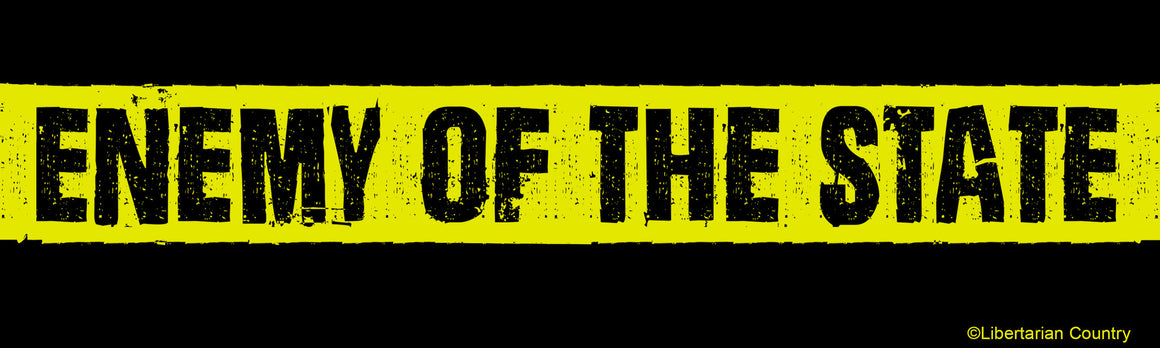 Enemy of the State Bumper Sticker By Libertarian Country