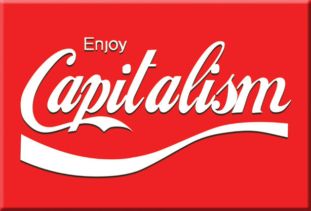 Enjoy Capitalism Magnet by Libertarian Country