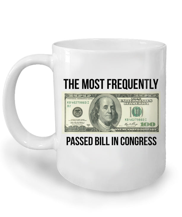 The Most Frequently Passed Bill in Congress Mug