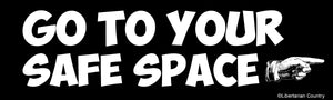 Go to Your Safe Space Bumper Sticker
