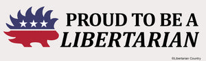 Proud to be a Libertarian Bumper Sticker