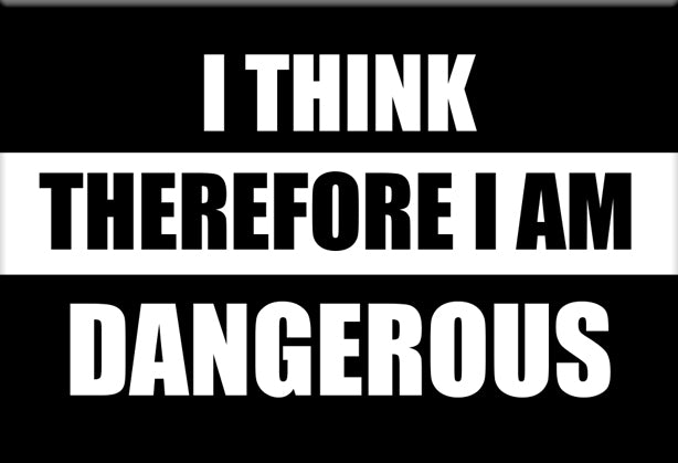 I Think Therefore I am Dangerous Magnet by Libertarian Country