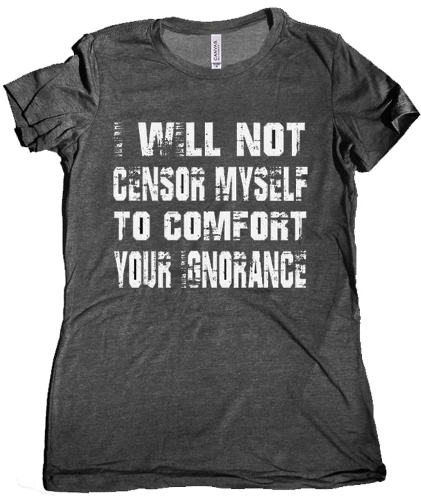 I Will Not Censor Myself Premium Women's Tee by Libertarian Country