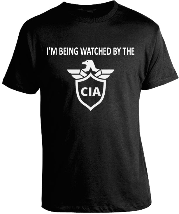 I'm Being Watched by the CIA T-Shirt by Libertarian Country