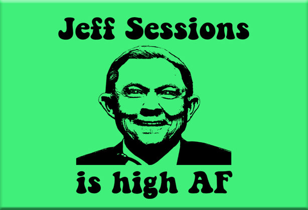 Jeff Sessions is High AF Magnet by Libertarian Country