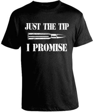 Just the Tip I Promise Shirt by Libertarian Country