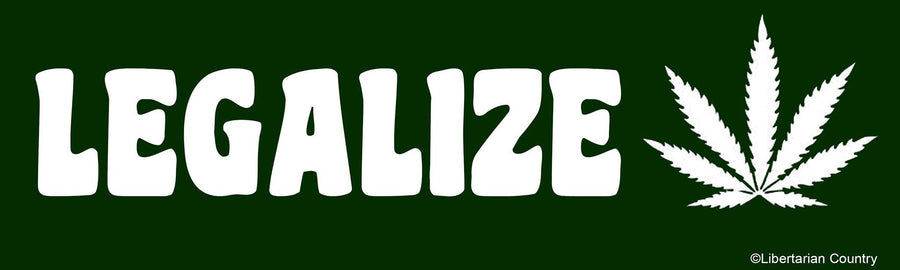 Legalize Weed Bumper Sticker by Libertarian Country