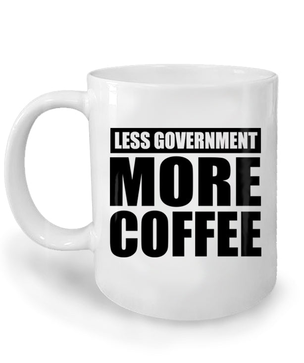 Less Government More Coffee Ceramic Mug