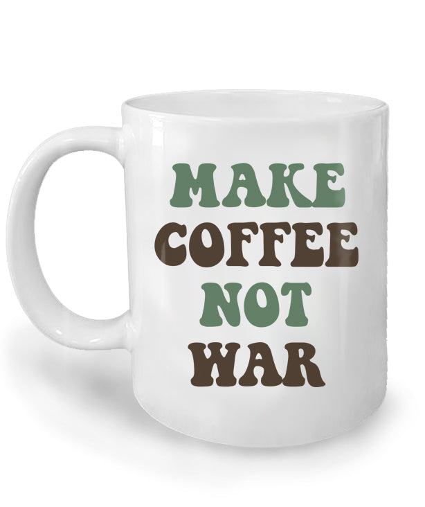 Make Coffee Not War Mug by Libertarian Country