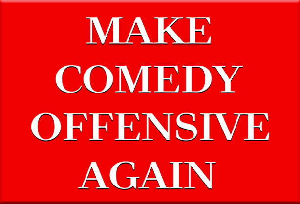 Make Comedy Offensive Again Magnet by Libertarian Country