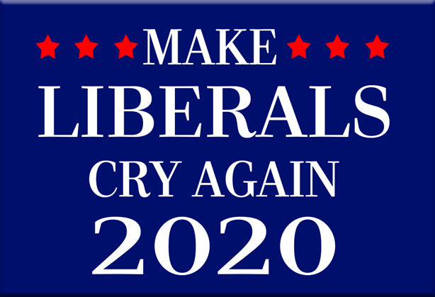 Make Liberals Cry Again 2020 Magnet by Libertarian Country