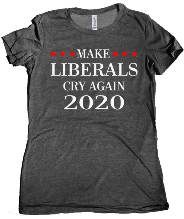 54e90545b Make Liberals Cry Again 2020 Premium Women's T-Shirt - Libertarian Country